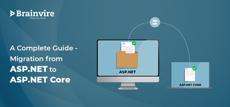 A Complete Guide – Migration from ASP.NET to ASP.NET Core