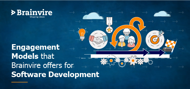 Engagement Models that Brainvire offers for Software Development