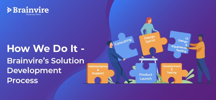 Brainvire's Solution Development Process