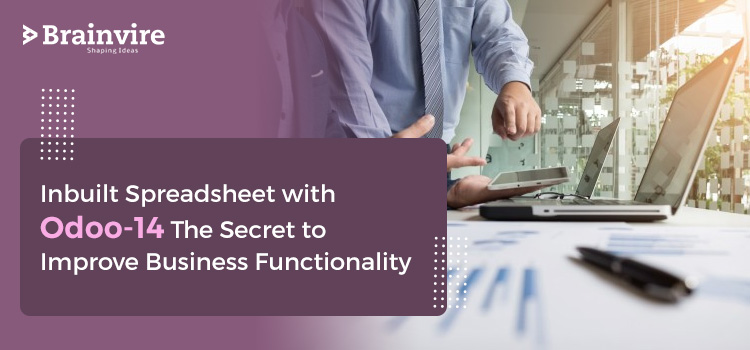 Inbuilt Spreadsheet with Odoo-14: The Secret to Improve Business Functionality