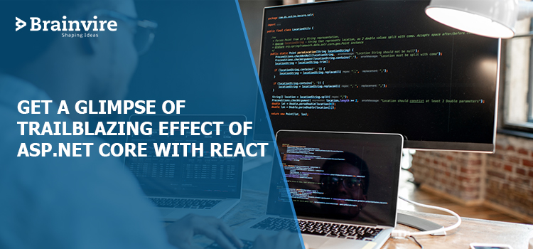 Get a Glimpse of Trailblazing Effect of ASP.NET Core with React