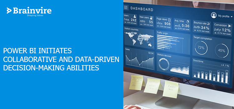 Power BI Initiates Collaborative and Data-Driven Decision-Making Abilities