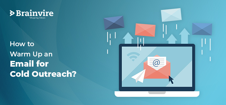 How to Warm Up an Email for Cold Outreach?