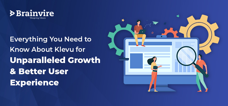 Everything You Need to Know About Klevu for Unparalleled Growth and Better User Experience