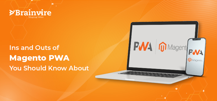 Ins and Outs of Magento PWA You Should Know About
