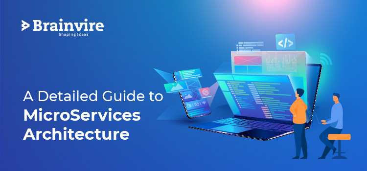 A Detailed Guide to Microservices Architecture