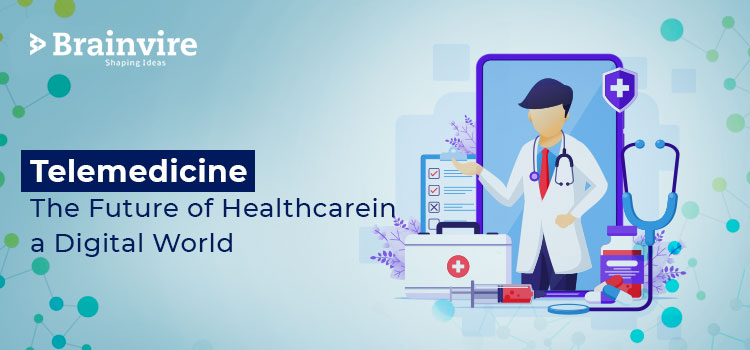 Telemedicine- the Future of Healthcare in a Digital World
