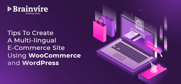 Tips To Create A Multi-lingual E-Commerce Site Using WooCommerce and WordPress