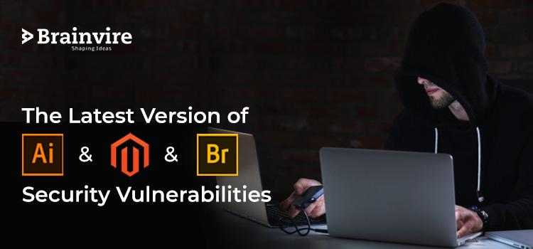 The Latest Version of Adobe Illustrator, Magento, and Bridge Squares Security Vulnerabilities