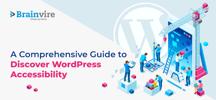 A Comprehensive Guide to Discover WordPress Accessibility