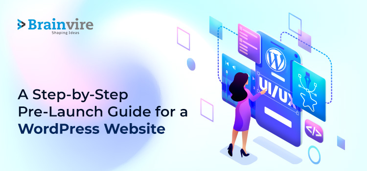 A Step-By-Step Pre-Launch Guide for a WordPress Website