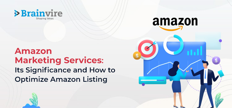 Amazon Marketing Services: Its Significance and How to Optimize Amazon Listing