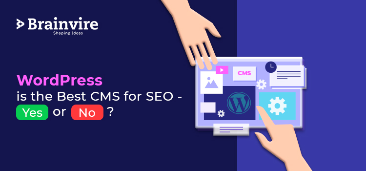 WordPress is the Best CMS for SEO - Yes or No?