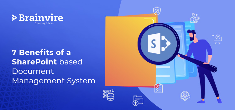 7 Benefits of a SharePoint based Document Management System