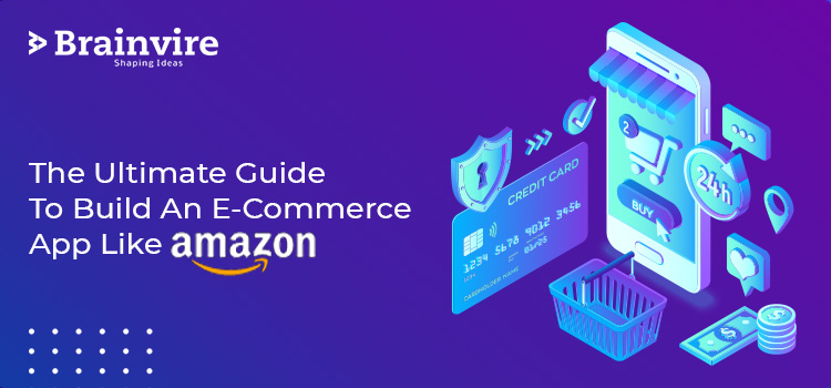The Ultimate Guide To Build An E-Commerce App Like Amazon