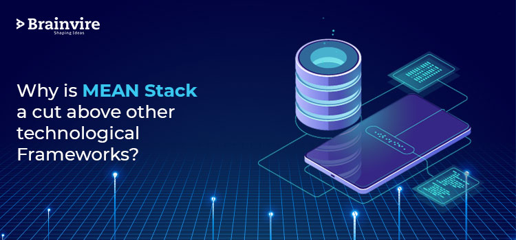 Why is MEAN Stack a cut above other technological Frameworks?