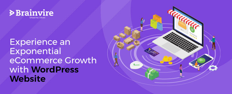 Experience an Exponential eCommerce Growth with WordPress Website