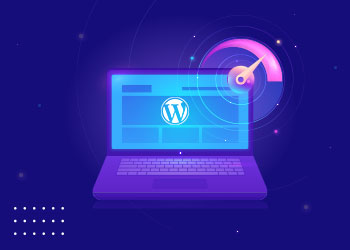 12 Ways to Accelerate your WordPress Speed and Performance in 2021