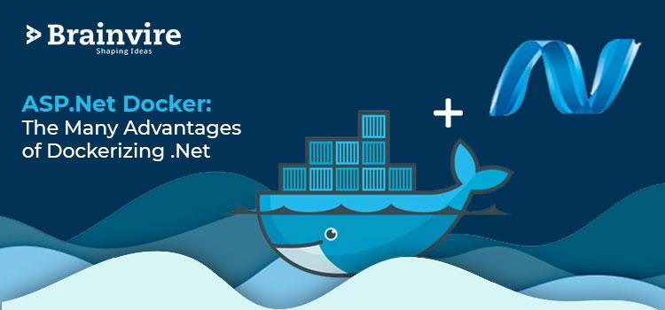 ASP.Net Docker: The Many Advantages of Dockerizing .Net