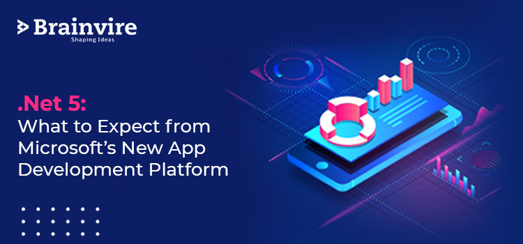 .Net 5: What to Expect from Microsoft's New App Development Platform