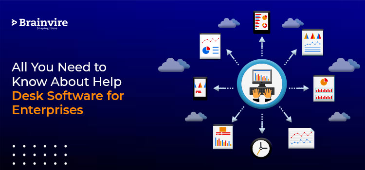 All You Need to Know About Help Desk Software for Enterprises