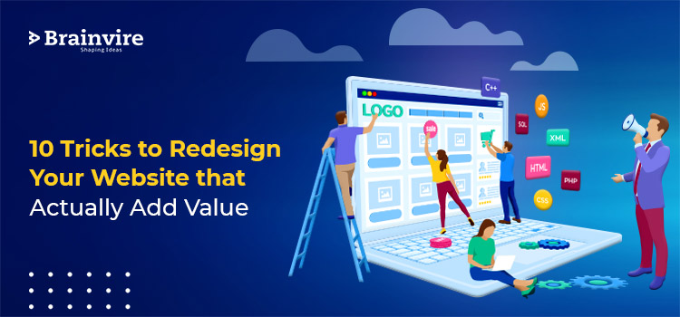 10 Tricks to Redesign Your Website that Actually Add Value