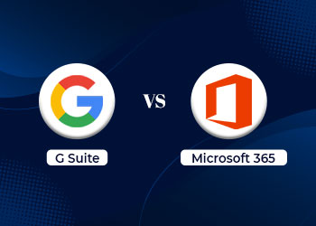 G Suite vs Microsoft 365 - Which is the Better Choice for Your Business