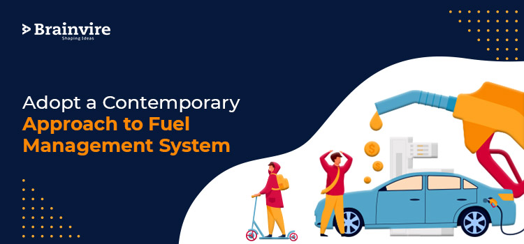Adopt a Contemporary Approach to Fuel Management System