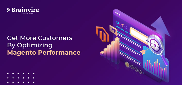 Get More Customers By Optimizing Magento Performance