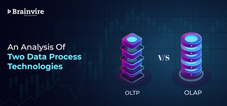 OLTP vs OLAP – An Analysis of Two Data Process Technologies
