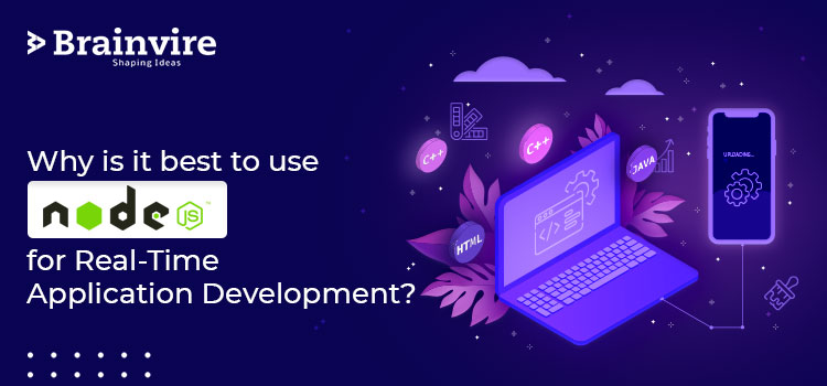 Why is it best to use Node js for Real-Time Application Development