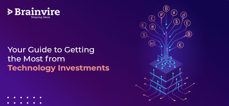 Your Guide to Getting the Most from Technology Investments