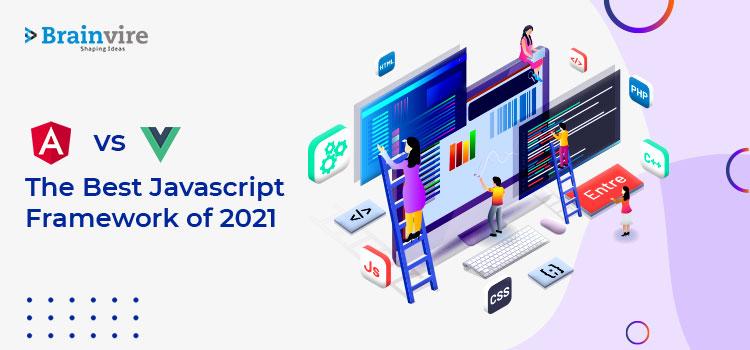 Angular Vs Vue: The Best Javascript Framework of 2021
