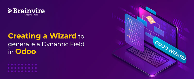 Creating a Wizard to generate a Dynamic Field in Odoo