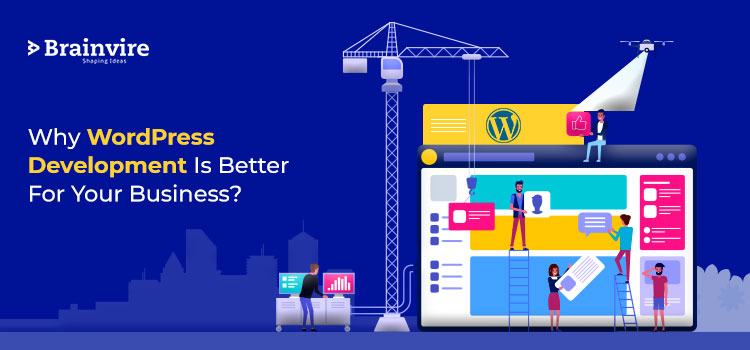 How Hiring A WordPress Development Company Can Be Beneficial For Your Online Business?