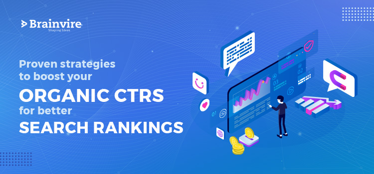 Proven Strategies To Boost Your Organic CTRs For Better Search Rankings