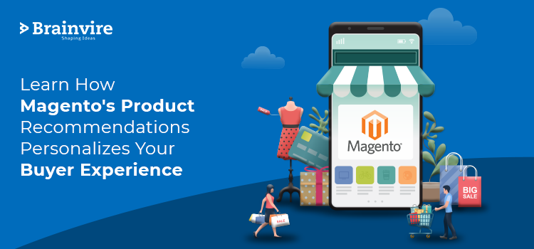 Learn How Magento's Product Recommendations Personalizes Your Buyer Experience