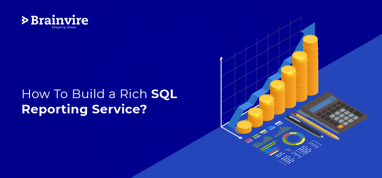 How To Build a Rich SQL Reporting Service