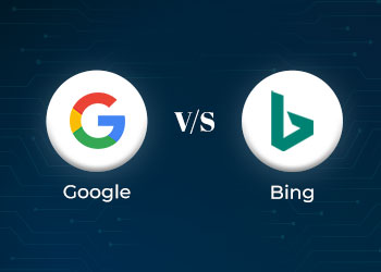 Google vs Bing- Which Is A Better Search Engine?