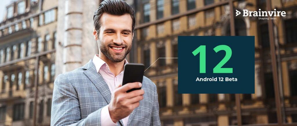 What's New in Android Version 12 Beta That Can Impact on Your Business?