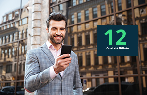 What's New in Android 12 Beta That Will Have an Impact on Your Business?