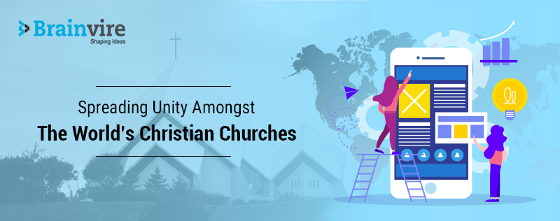 Brainvire Helps a Global Spiritual Movement Spread Unity Amongst the World's Christian Churches
