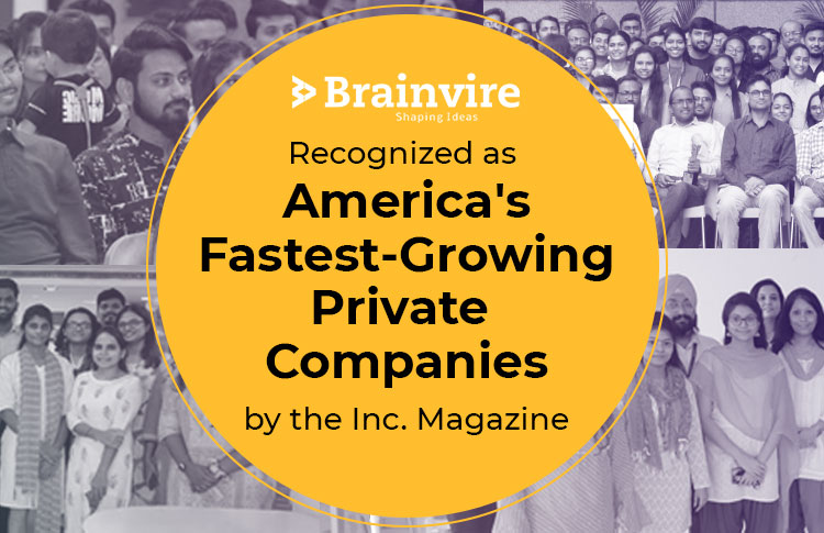 Brainvire Named as America's Fastest-Growing Private Companies By the Inc. Magazine